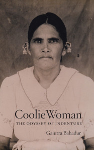 Coolie Woman, by Gaiutra Bahadur, which has been long-listed for the Orwell Prize.