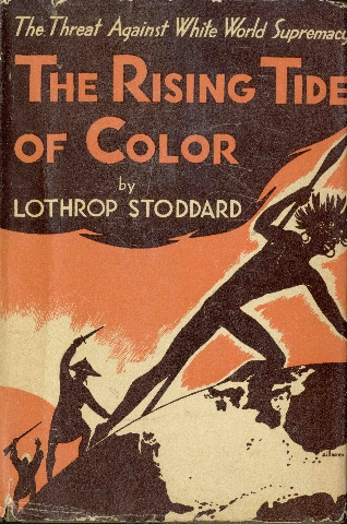 In The Rising Tide of Color, Lothrop Stoddard argued that Japan's victory over Russia in 1904 was a threat to white superiority. The only way to preserve the white race, he wrote, would be to stop immigration from Asia to the Western Hemisphere, Africa, and Australia. Courtesy of the Wong Ching Foo Collection.