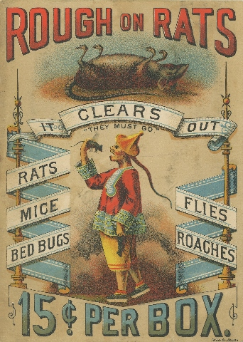 """Rough on Rats"" (c. 1880s) advertises arsenic at fifteen cents a box to rid houses of ""rats, mice, moths, ants, mosquitoes, bed bugs, insects, skunk, weasel, gophers, chipmunks, moles, musk rats, etc."" Photo by Phillip Chen. Courtesy of the Lenore-Metrick Chen Collection."
