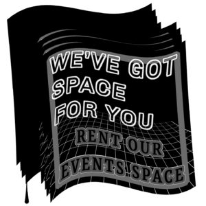 We've got space for you. Rent our events space!