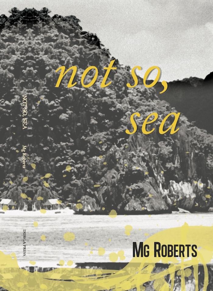 not so, sea by Mg Roberts. Durga Press, 2014.