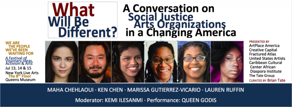 WHAT WILL BE DIFFERENT?: A Conversation on Social Justice Arts Organizations In a Changing America