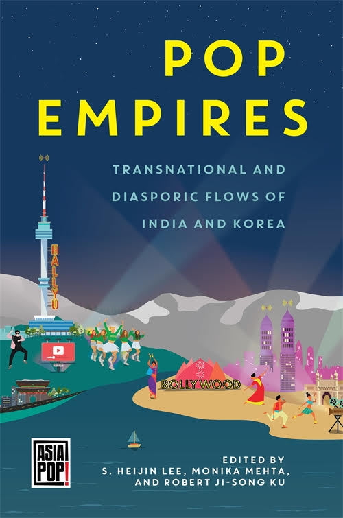 Pop Empires: Transnational and Diasporic Flow of India and Korea