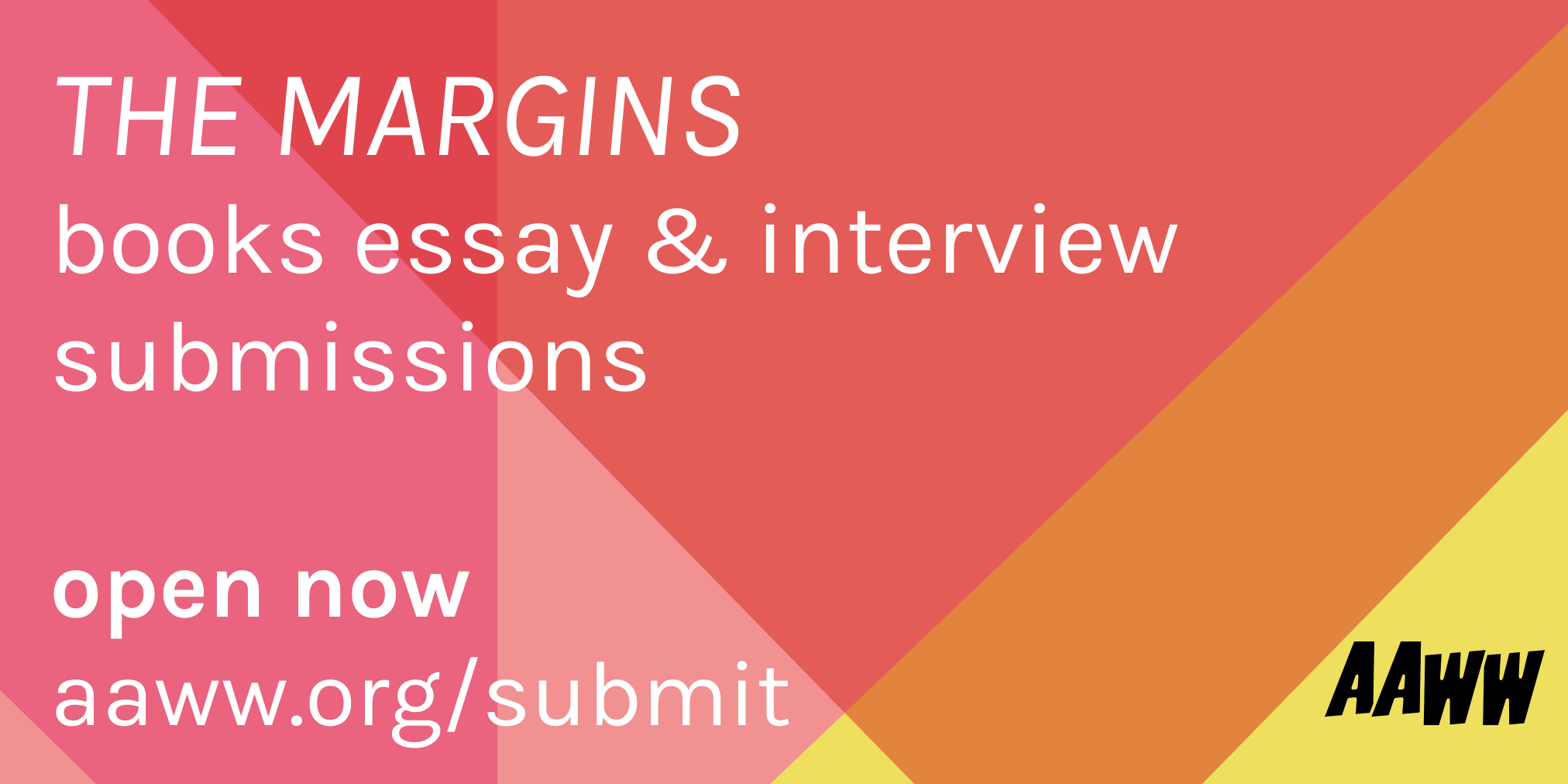 AAWW Books Essays and Interviews Submissions open now - aaww.org/submit